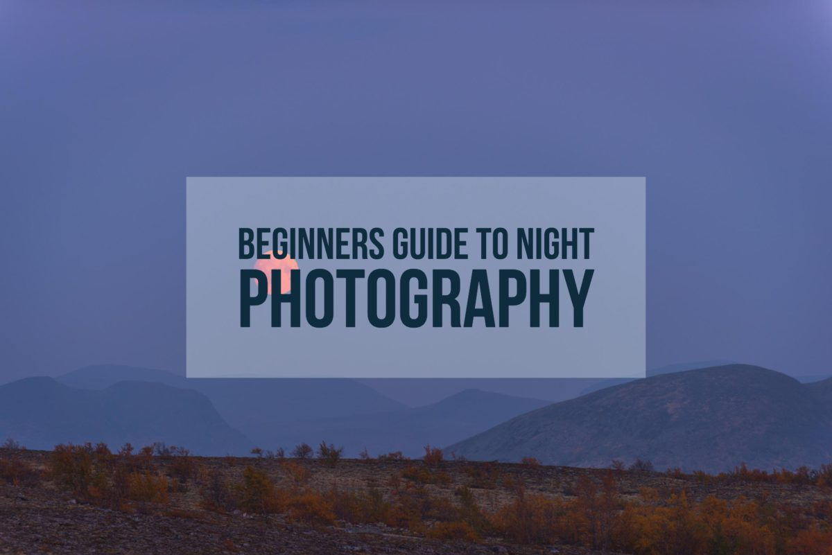 Beginners Guide to Night Photography - CaptureLandscapes