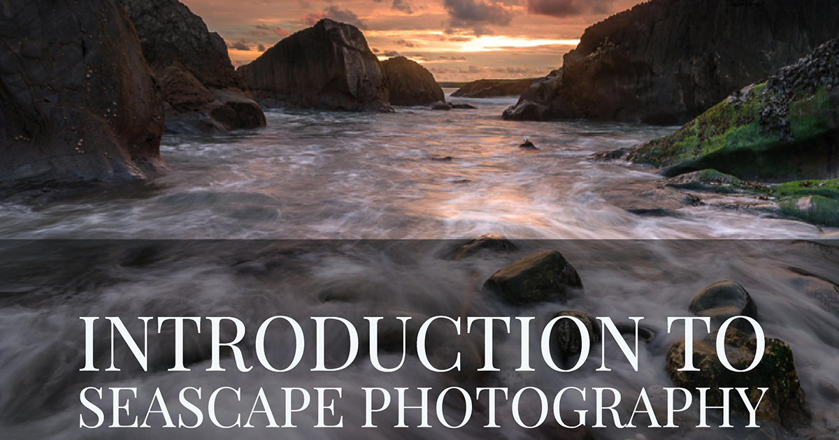 Comprehensive Guide to Seascape Photography