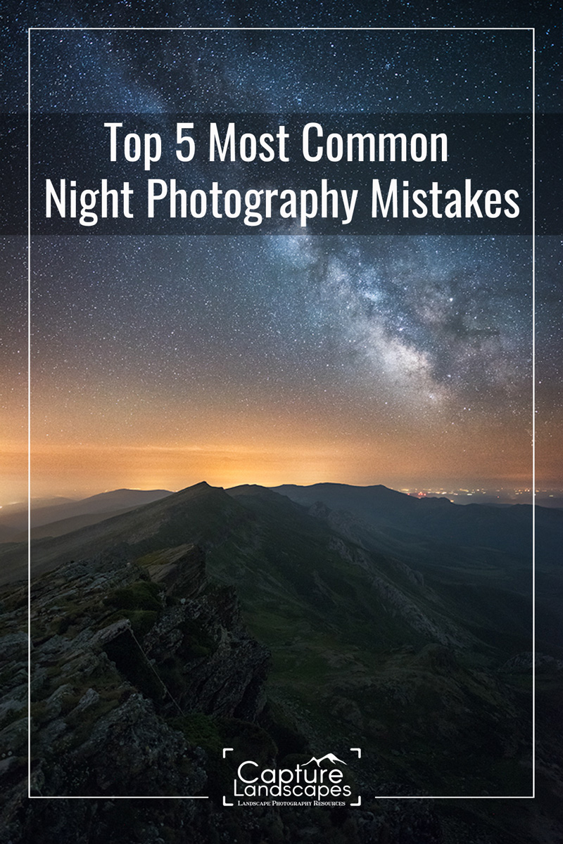 Most Common Night Photography Mistakes Pinterest